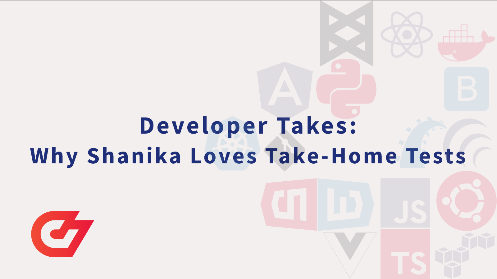 Developer Takes: Why Shanika Loves Take-Home Tests