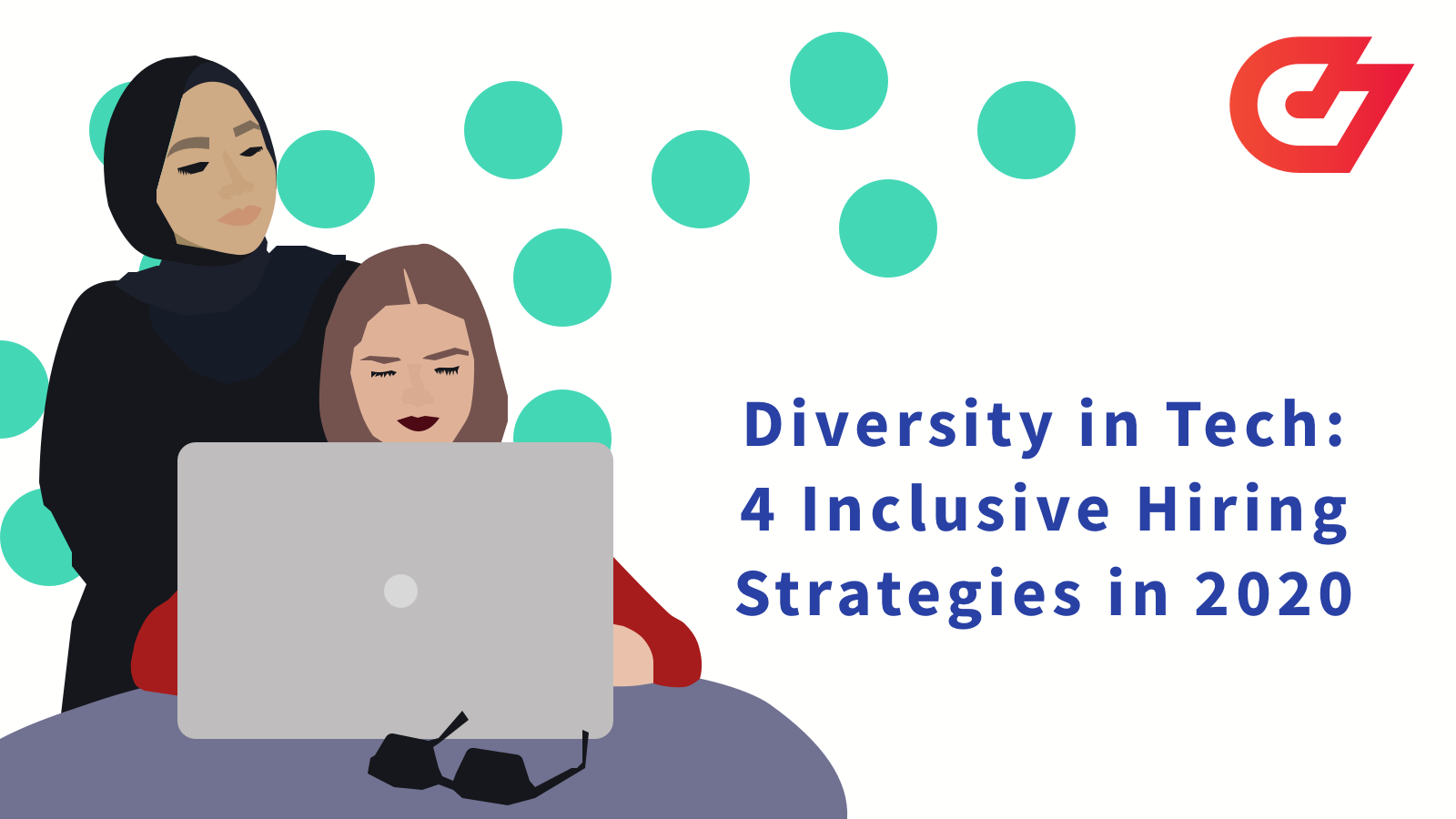 Diversity in Tech: 4 Inclusive Hiring Strategies in 2020