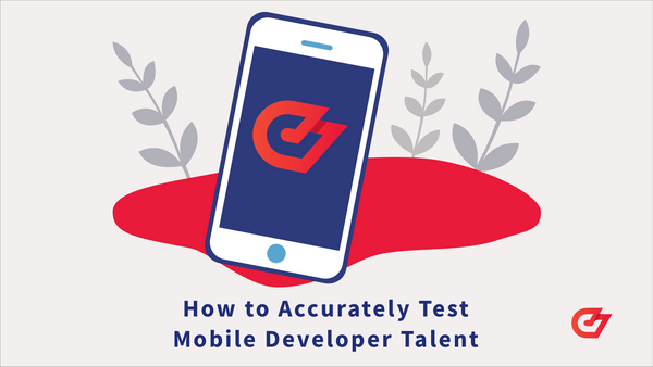 How to Accurately Test Mobile Developer Talent