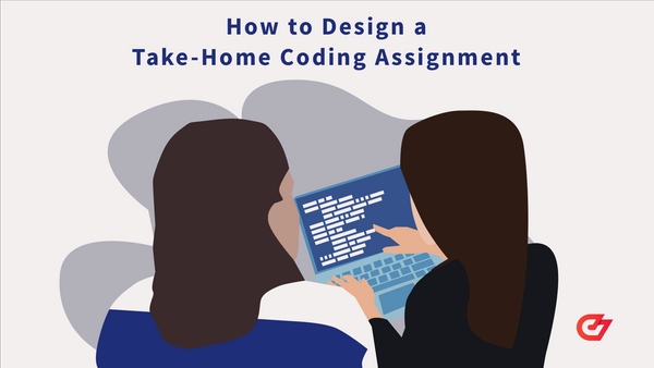 How to Design a Take-Home Coding Assignment