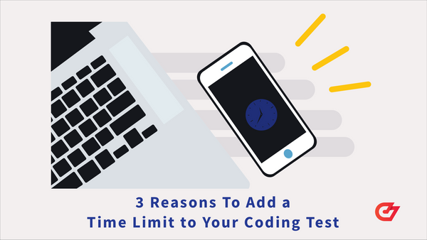3 Reasons to Add a Time Limit to Your Coding Test