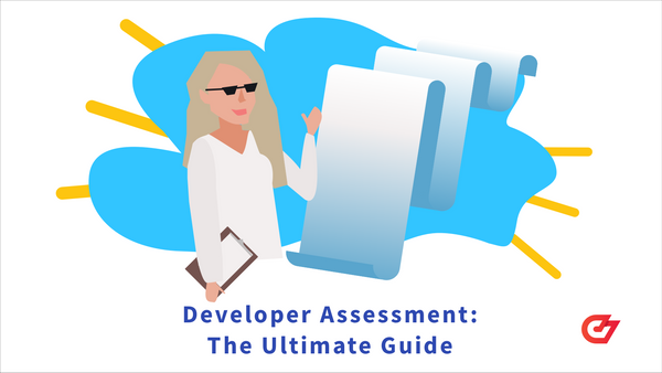 Developer Assessment: The Ultimate Guide in 2021