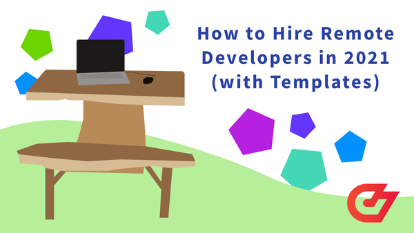 How to Hire Remote Developers in 2021 (+ Templates and Scripts)