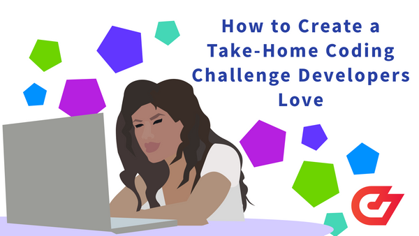 How to Create a Take-Home Coding Challenge Developers Love (2021)